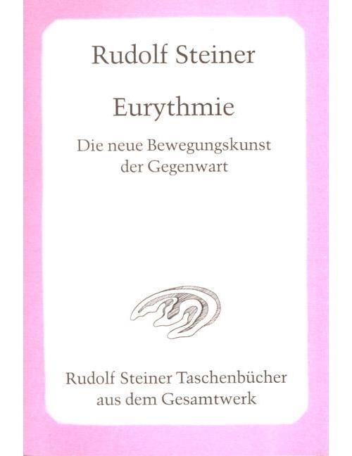 Eurythmie producten Eurythmie - Die neue Bewegungskunst der Gegenwart - 9783727464201