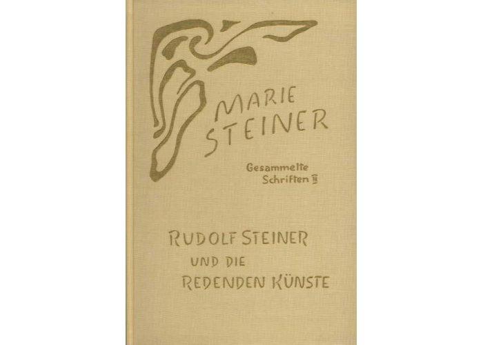 Rudolf Steiner und die Redenden Künste